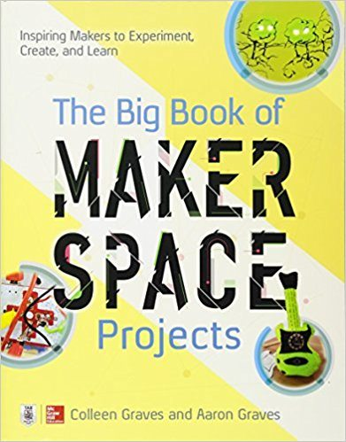 "Graves's ""The Big Book of Makerspace Projects,"" a great book for inspiring STEM activities."