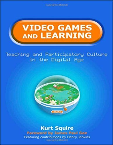 "Squire's ""Video Games and Learning,"" a great book for inspiring STEM activities."
